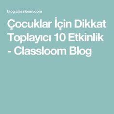 Çocuklar İçin Dikkat Toplayıcı 10 Etkinlik - Classloom Blog
