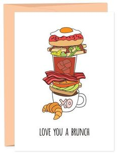 """Girls love to brunch. Mom's love to brunch. Men secretly love to brunch. Not much is missing from this not so little brunch spread. Maybe it should just say """"love you a bunch, take me to brunch"""" or """"l Funny Cards, Cute Cards, Cute Quotes, Funny Quotes, Brunch Quotes, Food Captions, Funny Captions, Bday Gifts For Him, Love Puns"""