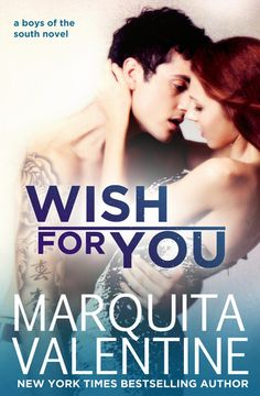 Wish For You | Marquita Valentine | Boys of the South #4 | jan 2014 | https://www.goodreads.com/book/show/17458097-wish-for-you | #newadult #romance