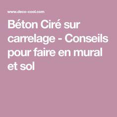 Béton Ciré sur carrelage - Conseils pour faire en mural et sol