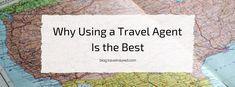 Why Using a Travel Agent is the Best - Travel Tips and Ideas
