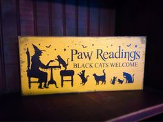 Paw Readings Black Cats Welcome, Primitive Halloween Sign, Rustic Sign, Witch Sign, Black Cat Sign, Welcome Sign, Wood Sign