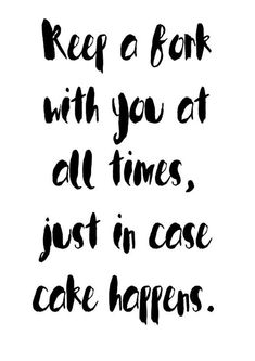 Just In Case Cake Happens Humor Funny Printable Quote Hilarious For Cooks Food Lovers Kitchen Art Poster Fork Cake Foodies Food Dining Room food quotes Food Lover Quotes, Foodie Quotes, Food Humor Quotes, Badass Quotes, Funny Quotes, Funny Cooking Quotes, Funny Kitchen Quotes, Art Quotes, Dessert Quotes