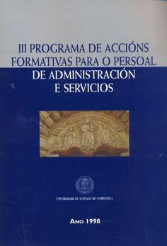 III Programa de Accións Formativas para o persoal de administración e servicios da Universidade de Santiago de Compostela : ano 1998