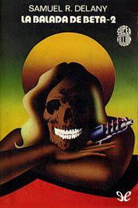 Martínez Roca, Super Ficción (1ª época) número 14, de 1976  The Ballad of Beta-2, Samuel R. Delany.  Cubierta, de David Pelham.