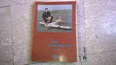 Aeromodellismo F.Reinero IL LIBRO DELL'AEROMODELLISTA 2^Ed. AEROPICCOLA Torino