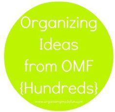 If you're looking for organizing ideas - this is the place! All categorized. Hundreds....go see this for inspiration!