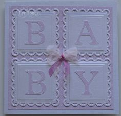 Handmade New Baby card from docrafts.com ... die cut letters spell BABY on a four square of scallped and layered blocks ... sweet card!