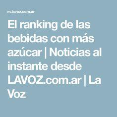 El ranking de las bebidas con más azúcar | Noticias al instante desde LAVOZ.com.ar | La Voz