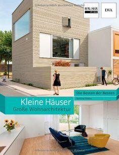 Kleine Häuser - große Wohnarchitektur: Die Besten der Besten. Häuser Award, http://www.amazon.de/dp/342103933X/ref=cm_sw_r_pi_awdl_JzNptb0FBMZ51