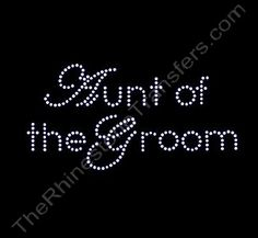 "/""Aunt of the Groom/"" Party Rhinestone Transfer Hotfix Iron on with a Free Gift"