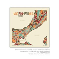 Isthmus – Madison, Wisconsin A place in mind: art maps for your living, playing and dream space. These digital illustrations are created with your favorite places in mind, maps that start where traditional maps end. Enjoy! * Digital print on professional universal satin paper using archival