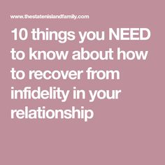 10 things you NEED to know about how to recover from infidelity in your relationship