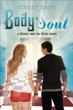 Body & Soul (Ghost and the Goth Novel, A) by Stacey Kade,http://www.amazon.com/dp/142313527X/ref=cm_sw_r_pi_dp_l6datb1CTSM57C42