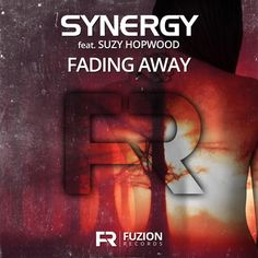 Synergy ft Suzy Hopwood - Fading Away (Single)