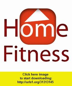 Home Fitness, iphone, ipad, ipod touch, itouch, itunes, appstore, torrent, downloads, rapidshare, megaupload, fileserve