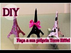 DIY: Faça sua própria Torre Eiffel   Torre Eiffel   Customize sua Torre Eiffel #tododia29