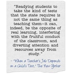 When a Teacher's Job Depends on a Child's Test is the headline of a column appearing at The New Yorker today, discussing Governor Cuomo's ridiculous plans for teacher evaluation in his state. Here'...