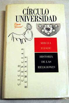 Tratado de historia de las religiones : morfología y dialéctica de lo sagrado / Mircea Eliade  .  Barcelona : Círculo de Lectores, 1990