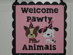 Hey, I found this really awesome Etsy listing at https://www.etsy.com/listing/183205544/girly-dog-party-door-sign-welcome-pawty