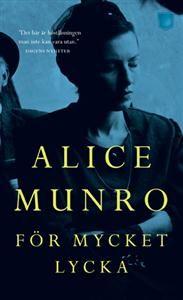 http://www.adlibris.com/se/product.aspx?isbn=9186675281   Titel: För mycket lycka - Författare: Alice Munro - ISBN: 9186675281 - Pris: 35 kr