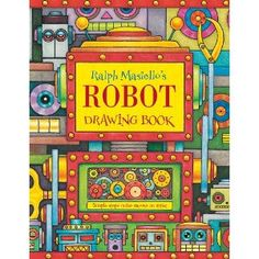 this is a great drawing book of robot ideas have students create their own robots - Drawing Books For Children