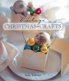 Vintage Christmas Crafts by Sara Toliver,http://www.amazon.com/dp/1402727917/ref=cm_sw_r_pi_dp_.S7ltb1MCSJT761Z