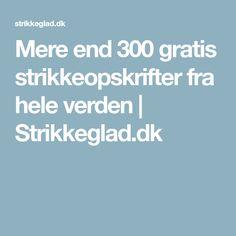 Mere end 300 gratis strikkeopskrifter fra hele verden | Strikkeglad.dk