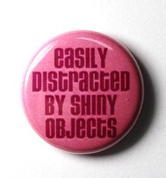 Easily Distracted 1 inch Button Pin or Magnet by snottub on Etsy, $1.25