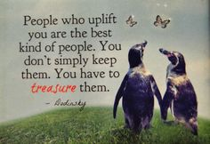 I treasure all the wonderful people in my life...I couldn't survive without them