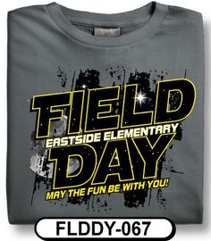 A field day t-shirt design with a Star Wars theme! Start an order with…