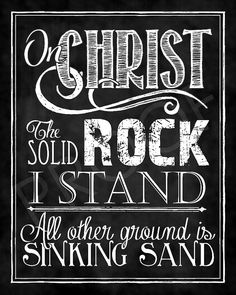 "Hymn ""On Christ The Solid Rock I Stand"" Chalkboard Style Hymn Art, Scripture Art, Family Quotes, Love Quotes, Inspirational Quotes, Chalkboard Art Quotes, Chalkboard Scripture, Chalkboard Print, Teacher Signs"
