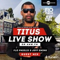 Titus live Show Friday 20th January 2017 with  Flo Phielix & Jeff Smink www.amw.fm by Titus Live on SoundCloud