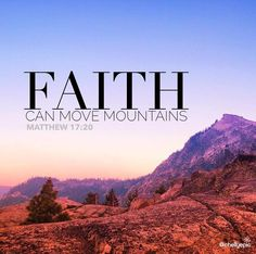 Faith can move mountains.  Matthew 17:20 | Let your faith be bigger than your fear. | @chellyepic