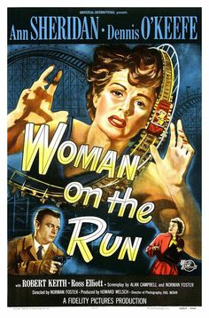 Woman on the Run (Norman Foster, 1950): Ann Sheridan, Dennis O'Keefe, Robert Keith, Ross Elliot.