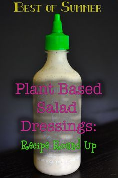 Vegucated Kitchen's Best of Summer- Plant Based Salad Dressings Recipe Round-up. So many delicious options to keep those salads tasty!