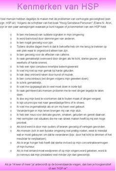 kenmerken HSP #hsp #kenmerken #hsptest #hooggevoelig #hoogsensitief lees meer: http://thuisinmijnlichaam.nl/ik-ben-hooggevoelig-wat-nu.html