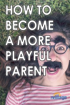 How To Become a More Playful Parent
