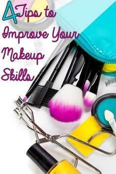 4 Tips to Improve Your Makeup Skills