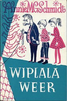 Wiplala Weer by Annie MG Schmidt  Original source: http://pipsqueak-press.tumblr.com