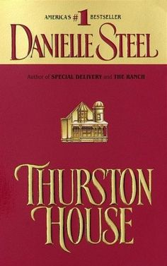 very first d. steel book i read.  loved it.  THURSTON HOUSE by Danielle Steel