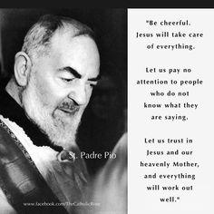 Padre Pio - Trust in Jesus Catholic Religion, Catholic Quotes, Catholic Prayers, Catholic Saints, Religious Quotes, Roman Catholic, Saint Quotes, Blessed Mother, Spiritual Inspiration