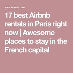 17 best Airbnb rentals in Paris right now | Awesome places to stay in the French capital
