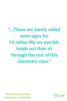 Do you want students who are interested in chemistry? Do you want to freshen up your classroom or mix it up for your bored students? You are teaching high school chemistry. It can be fun and students will find your lessons fun and engaging with these 13 tips to teach new information to students. #chemistryblog High School Chemistry, Chemistry Lessons, Chemistry Teacher, Chemical Equation, Levels Of Understanding, Teaching Science, About Me Blog, Students