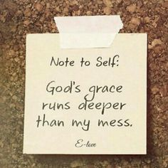 QUOTE, Faith: 'Note to Self: God's grace runs deeper than my mess. Faith Quotes, Bible Quotes, Bible Verses, Jesus Quotes, Devotional Quotes, Soul Quotes, Qoutes, Nota Personal, Jesus Is Lord