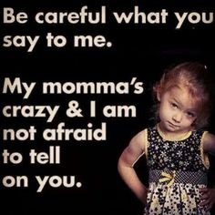 I can see my daughter saying this to someone...lol!!
