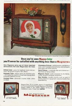"""1965 MAGNAVOX vintage magazine advertisement """"Magna-Color"""" ~ Once you've seen Magna-Color you'll never be satisfied with anything less than a Magnavox * French Provincial Model 544 * The Contemporary 508 * The Early American 506 * ~ Vintage Cups, Vintage Tv, Vintage Tools, Vintage Trucks, Vintage Photos, Color Television, Vintage Television, Retro Advertising, Vintage Advertisements"""