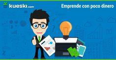 Aprende cómo emprender con un negocio propio sin mucho dinero #KueskiTips #Emprendimiento
