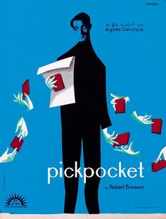 Pickpocket (1959) Christian Broutin?s design for Robert Bresson?s film shows delightful legerdemain; Broutin designed many nouvelle vague posters, among them Jules et Jim