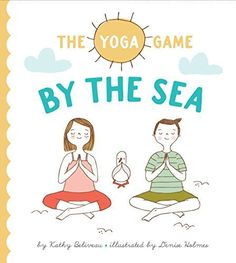 """4.14.2014.  The Yoga Game by the Sea by Kathy Beliveau (2014).  First in a series of """"Yoga Game"""" books.  Part riddle guessing book, part yoga instructional, this simple picture book is a wonderful introduction to yoga or a perfect addition to a yoga storytime collection.  Some of the poses are complex for very young children, but could easily be skipped or modified."""